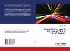 Portada del libro de Renewable Energy & İts Significance for the Turkish Republic
