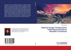 Bookcover of Optical Image Compression Techniques based on Wavelet Transform