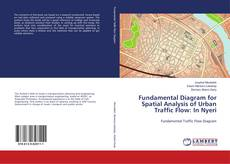 Copertina di Fundamental Diagram for Spatial Analysis of Urban Traffic Flow: In Nyeri