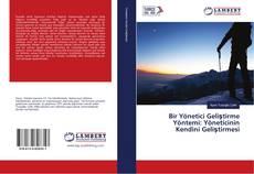 Bookcover of Bir Yönetici Geliştirme Yöntemi: Yöneticinin Kendini Geliştirmesi