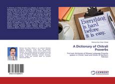 Couverture de A Dictionary of Chitrali Proverbs