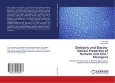 Portada del libro de Dielectric and Electro-Optical Properties of Nematic and SmC* Mesogens