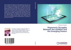 Bookcover of Hegemonic Struggles Between the US/Allies and the Emerging Powers
