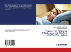 Bookcover of Frequency of Rotavirus Infection among Children with Diarrhea, Sudan