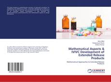 Couverture de Mathematical Aspects & IVIVC Development of Extended Release Products