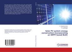 Buchcover von Solar PV system energy conservation incorporating an MPPT based BLDC