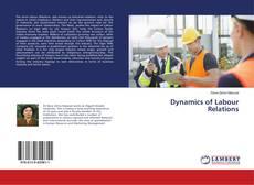 Borítókép a  Dynamics of Labour Relations - hoz