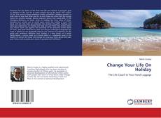 Copertina di Change Your Life On Holiday