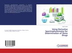 Using Derivative Spectrophotometry for Determination of Some Drugs的封面