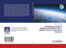 Bookcover of Modeling of Hybrid (WIND+PHOTOVOLTAIC+ DIESEL) Power Generation Systems