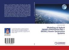 Modeling of Hybrid (WIND+PHOTOVOLTAIC+ DIESEL) Power Generation Systems kitap kapağı