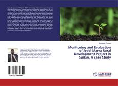 Bookcover of Monitoring and Evaluation of Jebel Marra Rural Development Project in Sudan, A case Study