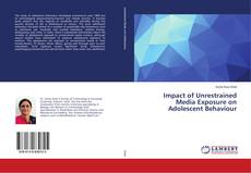 Bookcover of Impact of Unrestrained Media Exposure on Adolescent Behaviour