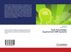 Bookcover of Tacit Knowledge Augmented CRM Systems
