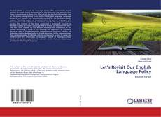 Bookcover of Let's Revisit Our English Language Policy