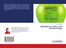 Bookcover of Highlights on Ethics and Biotechnology