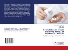 Bookcover of Formulation of Mouth Dissolving Tablets of Montelukast Sodium