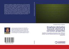 Bookcover of Graphene derivative towards electrical & corrosion properties