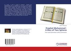 Bookcover of Prophet Muhammad : A Man of Two Spheres