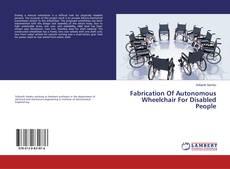 Fabrication Of Autonomous Wheelchair For Disabled People kitap kapağı