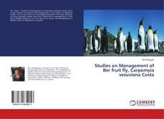 Bookcover of Studies on Management of Ber fruit fly, Carpomyia vesuviana Costa
