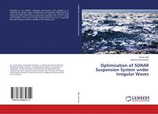 Optimisation of SONAR Suspension System under Irregular Waves的封面
