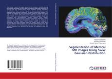Обложка Segmentation of Medical MR Images Using Skew Gaussian Distribution