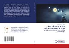 Bookcover of The Triumph of the Electromagnetic Theory