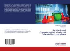 Copertina di Synthesis and Characterization of selected 3d metal ion's complexes