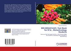 Bookcover of BIO-MOLECULES -Text Book for B Sc., Biotechnology Students