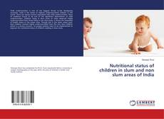 Nutritional status of children in slum and non slum areas of India kitap kapağı