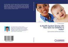 Is Health System Giving Life Year Gain to Children in India?的封面