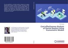 Portada del libro de Cost-effectiveness Analysis of Dental Dealant Using Econometric Models