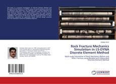 Rock Fracture Mechanics Simulation in LS-DYNA Discrete Element Method kitap kapağı