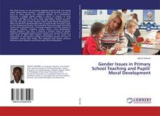 Bookcover of Gender Issues in Primary School Teaching and Pupils' Moral Development