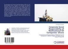 Corporate Social Responsibility of Multinational Oil Companies- Ghana的封面