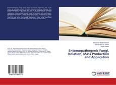 Bookcover of Entomopathogenic Fungi, Isolation, Mass Production and Application