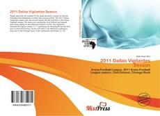 Bookcover of 2011 Dallas Vigilantes Season