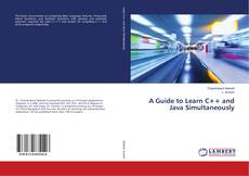 Bookcover of A Guide to Learn C++ and Java Simultaneously