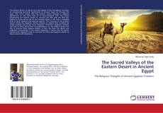 Couverture de The Sacred Valleys of the Eastern Desert in Ancient Egypt