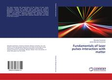 Copertina di Fundamentals of laser pulses interaction with matter