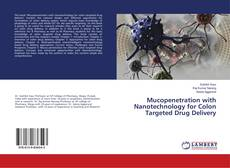 Bookcover of Mucopenetration with Nanotechnology for Colon Targeted Drug Delivery
