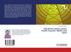 Couverture de Cell phone towers poses health hazards: Myths and Facts