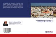 Bookcover of Affordable Housing and Infrastructure Services