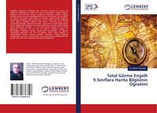 Bookcover of Total Görme Engelli 9.Sınıflara Harita Bilgisinin Öğretimi