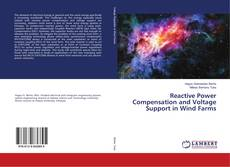 Bookcover of Reactive Power Compensation and Voltage Support in Wind Farms