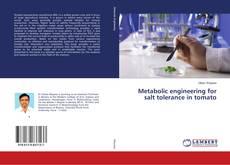 Portada del libro de Metabolic engineering for salt tolerance in tomato