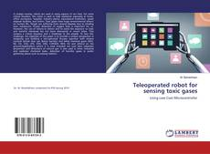 Buchcover von Teleoperated robot for sensing toxic gases
