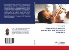 Bookcover of Deterministic Models Behind HIV and Zika Virus Infections