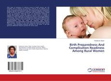 Birth Preparedness And Complication Readiness Among Rural Women的封面